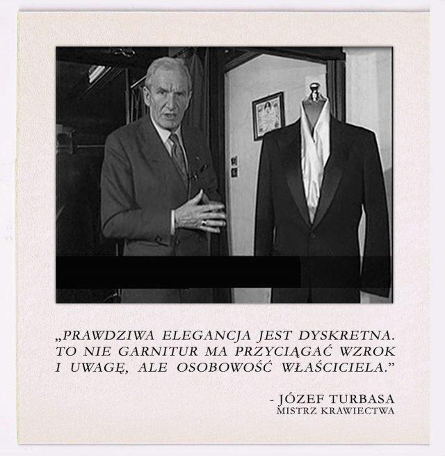 """Józef Turbasa – ✂️ mistrz krawiectwa, artysta ✂️ (1921-2010): """"Prawdziwa elegancja jest dyskretna.  To nie garnitur ma przyciągać wzrok i uwagę, ale osobowość właściciela""""."""